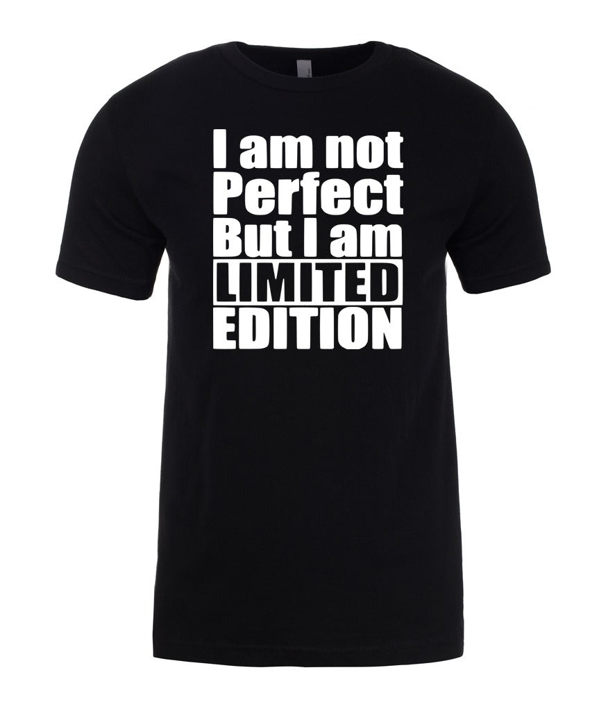 e13728fce7 NOT PERFECT BUT I AM LIMITED EDITION T-Shirt - Daataadirect : Mens Womens  Kids