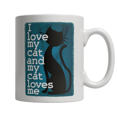 Limited Edition -I Love My Cat And My Cat Loves Me, 11oz White Mug  | Evan Mila - EvanMila.com