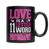 Limited Edition - Love is a 11 letter word Photography, 11oz Black Mug  | Evan Mila - EvanMila.com