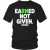 Image of Limited Edition - Earned Not Given, Unisex Shirt  | Evan Mila - EvanMila.com