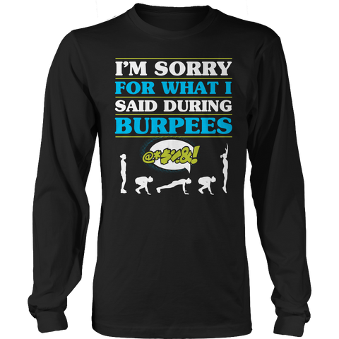 I'm Sorry For What I Said During Burpees, Unisex Shirt  | Evan Mila - EvanMila.com