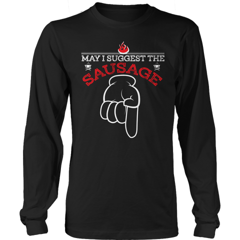 Limited Edition - May I Suggest The Sausage, Unisex Shirt  | Evan Mila - EvanMila.com