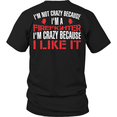 I'm Not Crazy Firefighter, Unisex Shirt  | Evan Mila - EvanMila.com