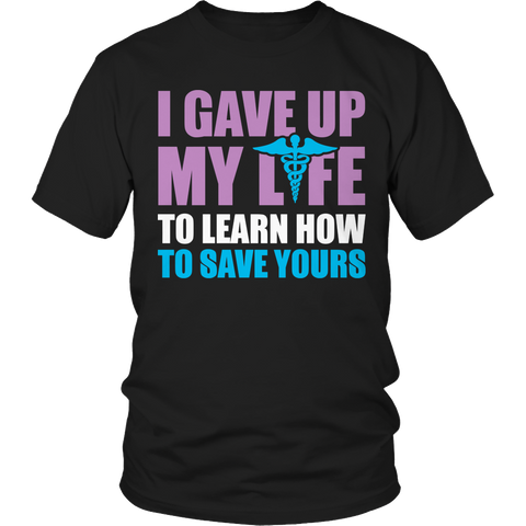 I Gave Up My Life- Nurse, Unisex Shirt  | Evan Mila - EvanMila.com