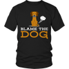 Blame The Dog 2, Unisex Shirt  | Evan Mila - EvanMila.com