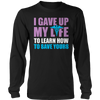 Image of I Gave Up My Life- Nurse, Unisex Shirt  | Evan Mila - EvanMila.com