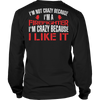 Image of I'm Not Crazy Firefighter, Unisex Shirt  | Evan Mila - EvanMila.com
