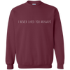 Image of I Never Liked You Anyways, Apparel  | Evan Mila - EvanMila.com