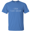 Image of I speak fluent sarcasm, Apparel  | Evan Mila - EvanMila.com