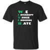 We Interrupt Those Choosing Hate Shirt, T-Shirts  | Evan Mila - EvanMila.com