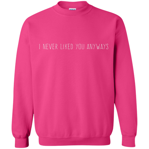 I Never Liked You Anyways, Apparel  | Evan Mila - EvanMila.com