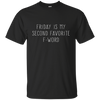 Friday Is My Second Favorite F-Word, Apparel  | Evan Mila - EvanMila.com