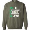Image of We Interrupt Those Choosing Hate Sweatshirt, Sweatshirts  | Evan Mila - EvanMila.com