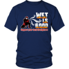 Limited Edition -  Wet Is Good Support Your Local Firefighters, Unisex Shirt  | Evan Mila - EvanMila.com