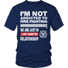 Limited Edition - I'm Not Addicted To FIRE FIGHTING 1, Unisex Shirt  | Evan Mila - EvanMila.com