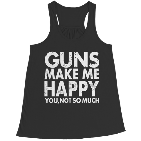Limited Edition - Guns Makes Me Happy You, Not So Much, Bella Flowy Racerback Tank  | Evan Mila - EvanMila.com