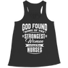 Limited Edition - God Found Some of The Strongest Women and Made Them Nurses, Bella Flowy Racerback Tank  | Evan Mila - EvanMila.com