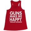 Image of Limited Edition - Guns Makes Me Happy You, Not So Much, Bella Flowy Racerback Tank  | Evan Mila - EvanMila.com