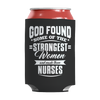 Image of Limited Edition - God Found Some of The Strongest Women and Made Them Nurses, Can Wraps  | Evan Mila - EvanMila.com