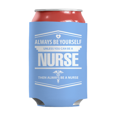 Limited Edition - Always Be Yourself ( Nurse), Can Wraps  | Evan Mila - EvanMila.com
