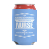 Image of Limited Edition - Always Be Yourself ( Nurse), Can Wraps  | Evan Mila - EvanMila.com