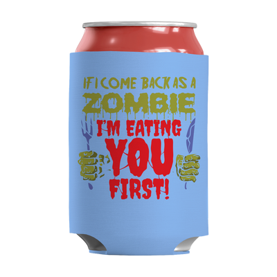 Limited Edition - If I Come Back As A Zombie, I'm Eating You First!, Can Wraps  | Evan Mila - EvanMila.com