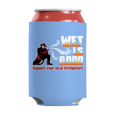 Limited Edition -  Wet Is Good Support Your Local Firefighters, Can Wraps  | Evan Mila - EvanMila.com