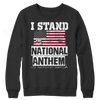 Limited Edition - I Stand for the National Anthem, Crewneck Fleece  | Evan Mila - EvanMila.com