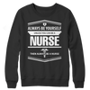 Image of Limited Edition - Always Be Yourself ( Nurse), Crewneck Fleece  | Evan Mila - EvanMila.com