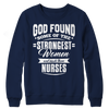 Image of Limited Edition - God Found Some of The Strongest Women and Made Them Nurses, Crewneck Fleece  | Evan Mila - EvanMila.com