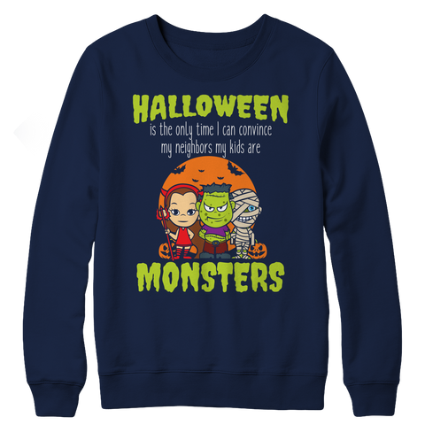 Limited Edition - Halloween Is The Only Time I Can Convince My Neighbors My Kids Are Monsters, Crewneck Fleece  | Evan Mila - EvanMila.com