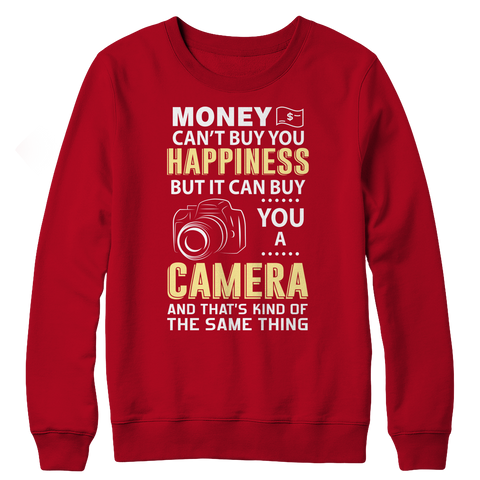 Limited Edition - Money Can't Buy You Happiness But It Can Buy You A Camera and That's Kind Of The Same Thing, Crewneck Fleece  | Evan Mila - EvanMila.com