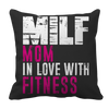 Image of Limited Edition - MILF Mom In Love With Fitness, Pillow Cases  | Evan Mila - EvanMila.com