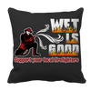 Image of Limited Edition -  Wet Is Good Support Your Local Firefighters, Pillow Cases  | Evan Mila - EvanMila.com