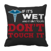 Limited Edition - If It's Wet And Isn't Yours-NURSE, Pillow Cases  | Evan Mila - EvanMila.com