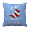 Image of Limited Edition - America, Live it- Love it or Get The Hell Out, Pillow Cases  | Evan Mila - EvanMila.com
