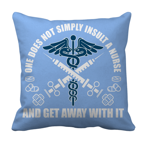 Limited Edition - Do Not Insult The Nurse, Pillow Cases  | Evan Mila - EvanMila.com
