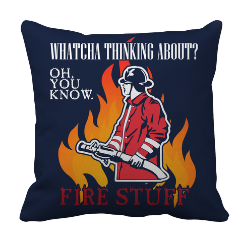 Limited Edition -  Whatcha Thinking About? Fire stuff..., Pillow Cases  | Evan Mila - EvanMila.com