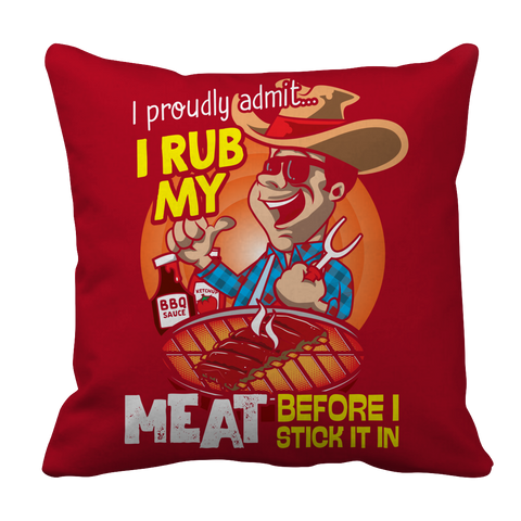 I rub my meat, Pillow Cases  | Evan Mila - EvanMila.com