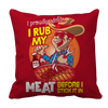 Image of I rub my meat, Pillow Cases  | Evan Mila - EvanMila.com