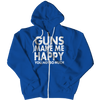 Image of Limited Edition - Guns Makes Me Happy You, Not So Much, Zipper Hoodie  | Evan Mila - EvanMila.com