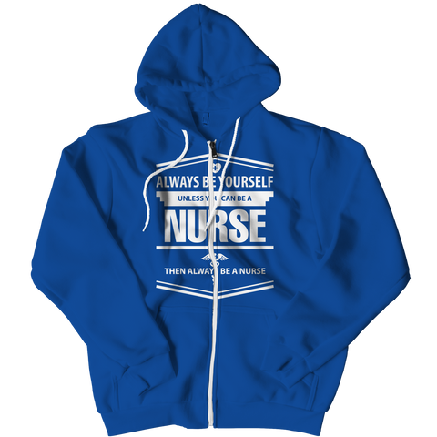 Limited Edition - Always Be Yourself ( Nurse), Zipper Hoodie  | Evan Mila - EvanMila.com