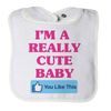 I'm A Really Cute Baby - 1, Bibs  | Evan Mila - EvanMila.com