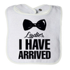 Ladies, I Have Arrived -1, Bibs  | Evan Mila - EvanMila.com