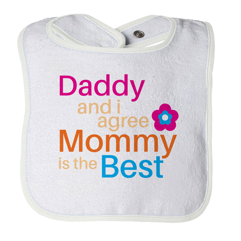 Daddy and I Agree Mommy is the best, Bibs  | Evan Mila - EvanMila.com