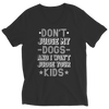 Image of Limited Edition -  Don't Judge My Dogs And I Won't Judge Your Kids, Unisex Shirt  | Evan Mila - EvanMila.com