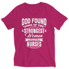 Image of Limited Edition - God Found Some of The Strongest Women and Made Them Nurses, Unisex Shirt  | Evan Mila - EvanMila.com
