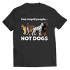 Limited Edition - Ban Stupid People Not Dogs, Unisex Shirt  | Evan Mila - EvanMila.com