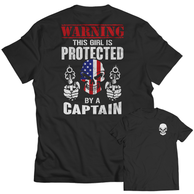 Limited Edition - Warning This Girl is Protected by a Captain