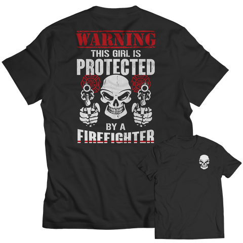 Limited Edition - Warning This Girl is Protected by a FireFIghter, Unisex Shirt  | Evan Mila - EvanMila.com